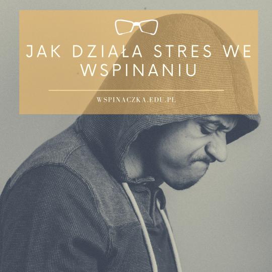stres we wspinaniu